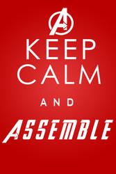 Keep Calm And ASSEMBLE! by JodeciCorrea