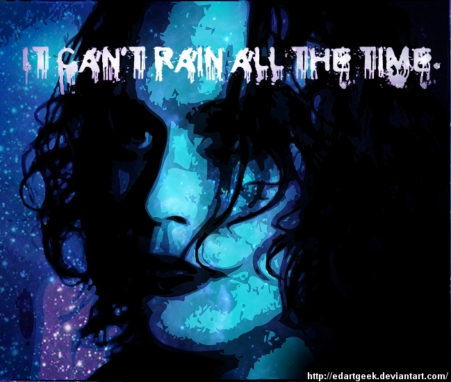 It can't rain all the time. by James O'Barr @ Like Success