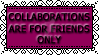 Collaborations Are For Friends Only Stamp by WingsUnchained