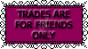 Trades Are For Friends Only Stamp by WingsUnchained