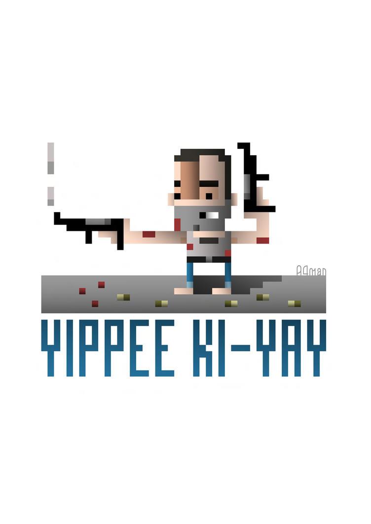 Yippee Ki-Yay! by A4man