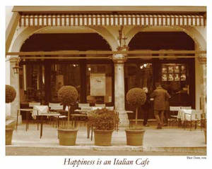 Happiness Is An Italian Cafe