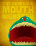 The Ravenous Mouth Monster