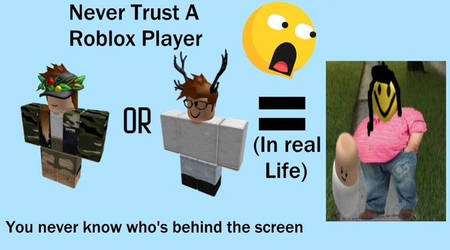 Never Trust A Roblox Player