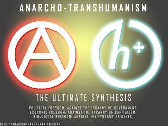 Anarcho-Transhumanism by Necron-cheese