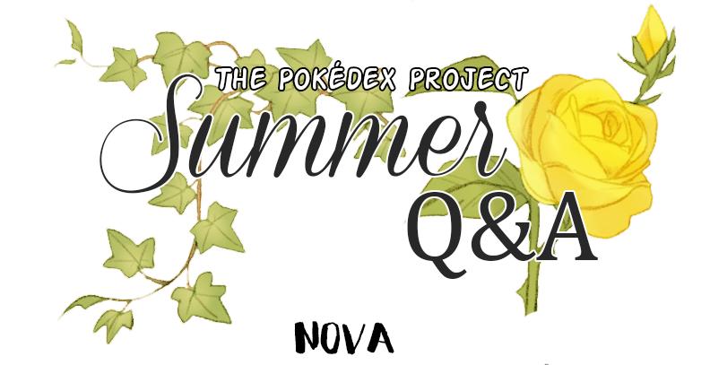 The Pokedex Project summer QnA - part 2: Nova by Effsnares