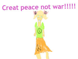 Peace not war by thecatthatcandraw