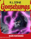 Goosebumps - Deadly Confrontation