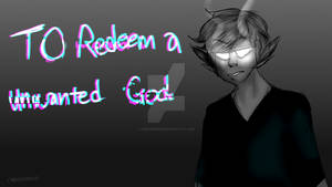 Redemption|To Redeem a Unwanted God