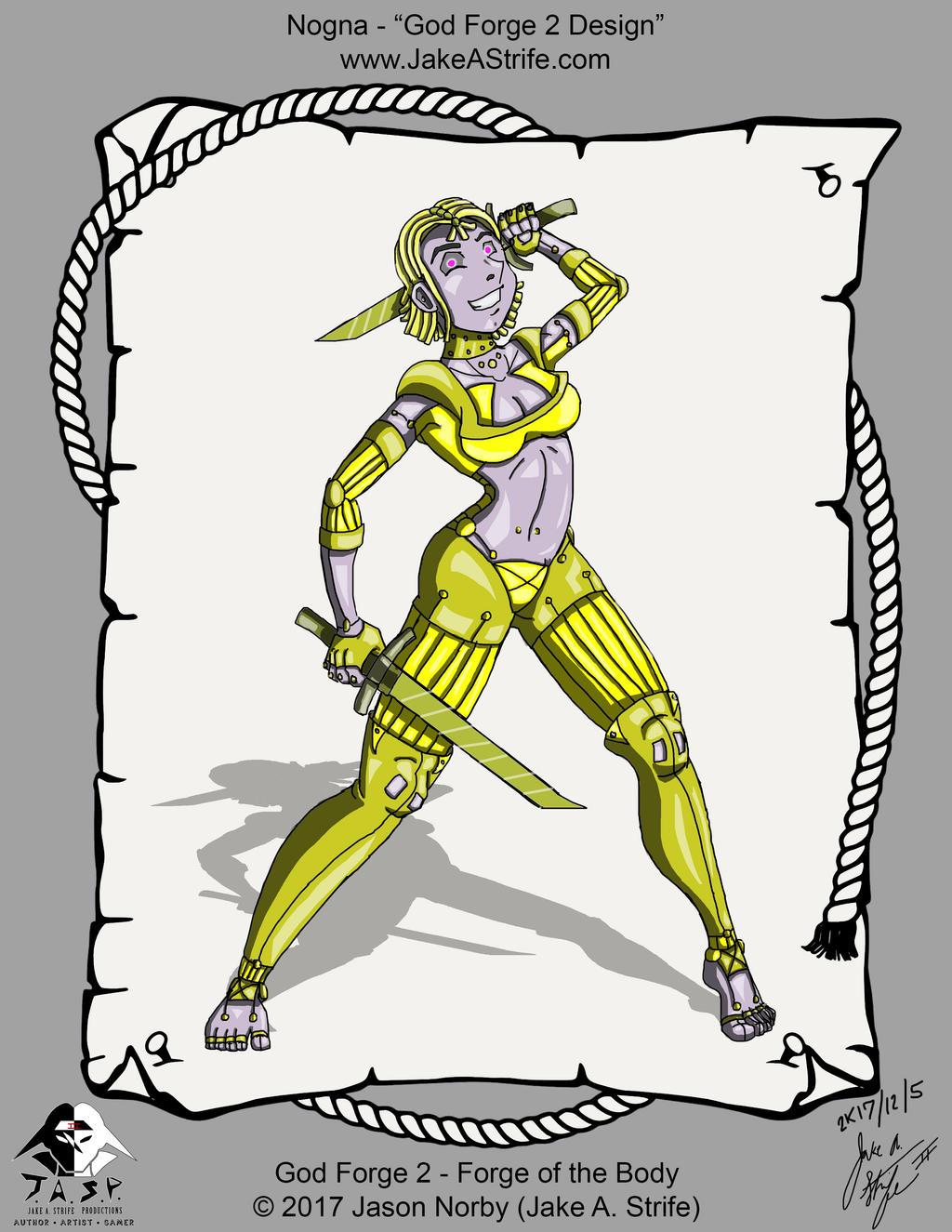 Nogna - 2K17-12-05 - God Forge 2 Design by JakeAStrife
