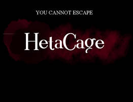 You Cannot Escape - HetaCage - Demo 1.0 by DrizzleRizz