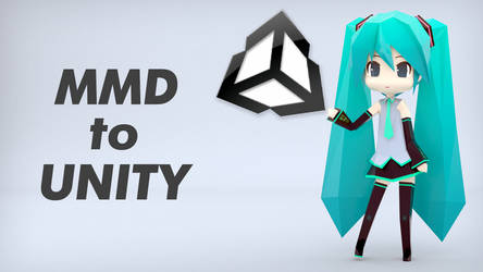 MMD to Unity (Quick import tutorial) by DS-DNA