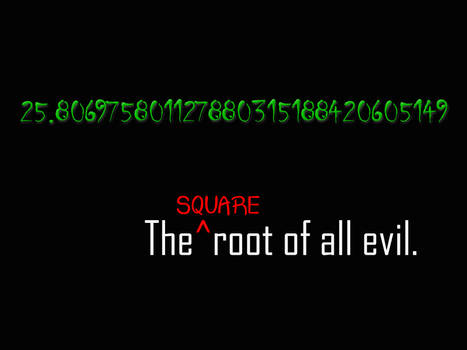 root of all evil...