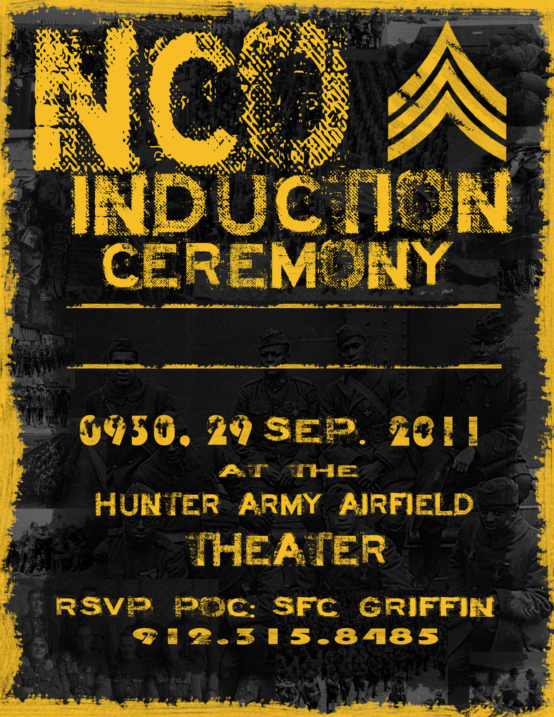 nco induction The nco induction ceremony is typically conducted at the battalion (or equivalent) level though it can be held at higher or lower levels, this document will focus on the principles for executing a battalion nco induction ceremony.