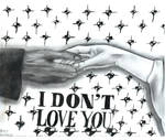 I Don't Love You...