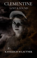 Clementine: Lost and Found by KayeleighMarie7