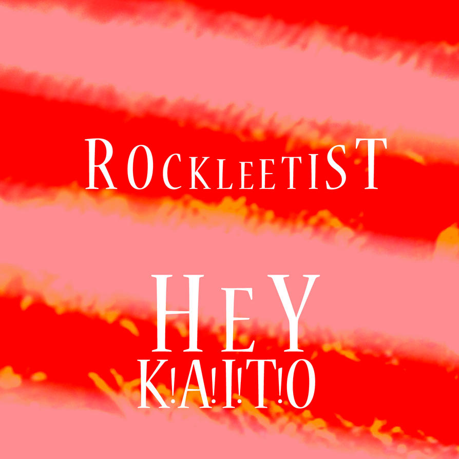 Rockleetist - Hey Kaito! by The-H-Person