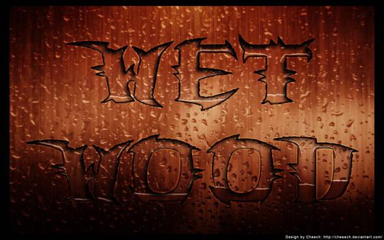 Wet-Wood