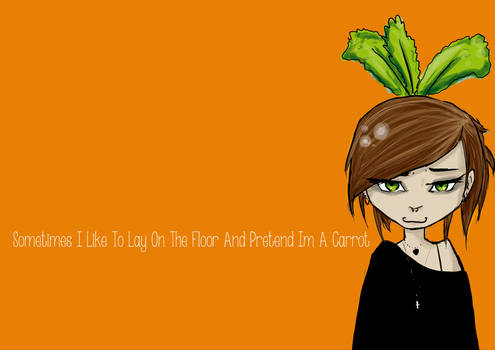 I lay on the floor pretend to be a carrot