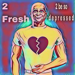 2fresh by BeatIsMurder