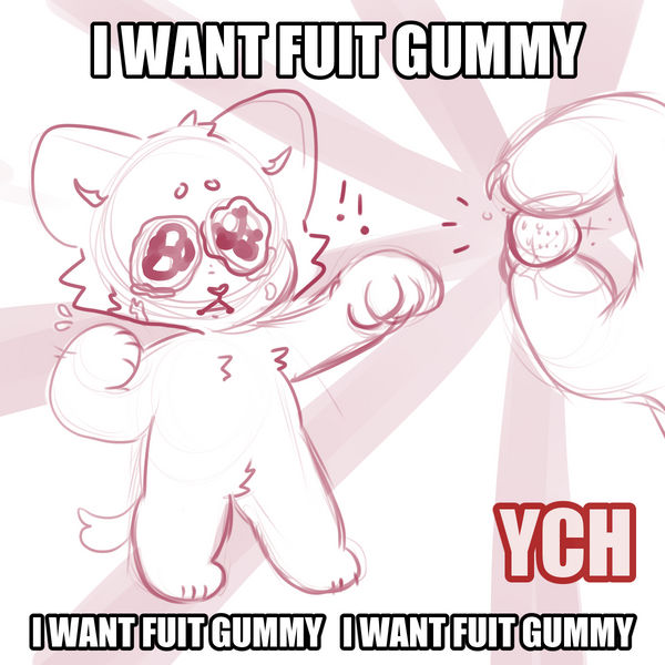 I Want Fuit Gummy Ych Open 10 Ea By Fattpaws On Deviantart Check out all our blank memes. i want fuit gummy ych open 10 ea