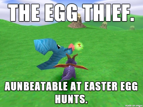 (Spyro)The Egg Thief Wins At All Easter Hunts Meme By