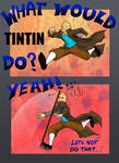 What Would Tintin do?