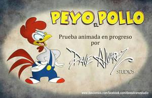 Peyo el Pollo animated test by DaveAlvarez