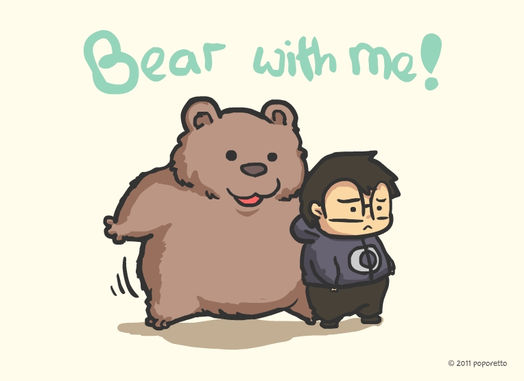 Bear With Me by Poporetto