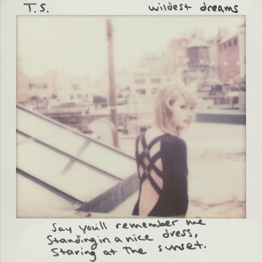 Wildest Dreams - Taylor Swift (Single Cover Art) by JustinSwift13 on DeviantArt