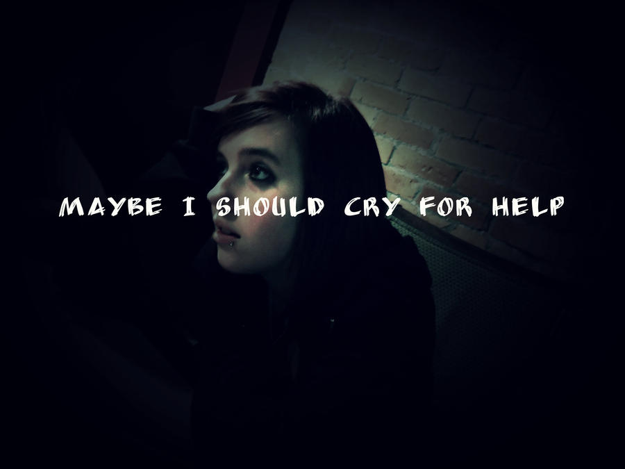 maybe i should cry for help by savemyamericanspirit
