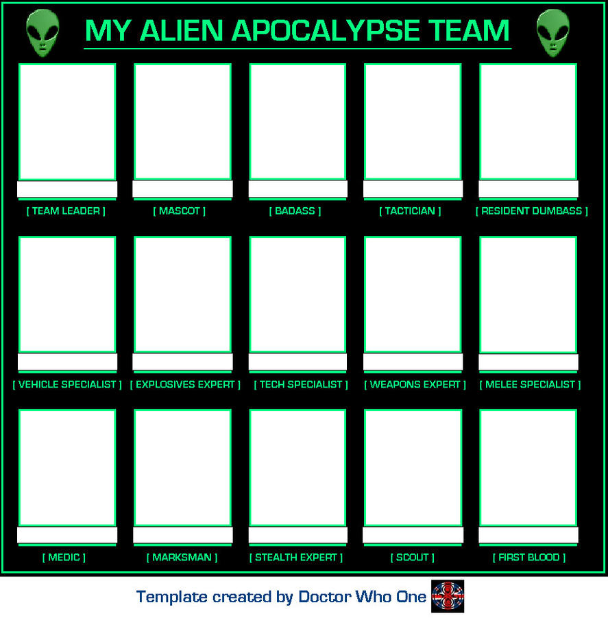 My Alien Apocalypse Team [Template] by DoctorWhoOne