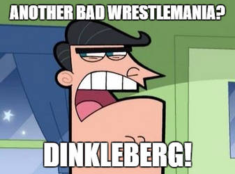 Dinkleberg-Wrestlemania Style