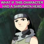 What If Kin Had A Shrunken Head