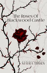 The Roses Of Blackwood Castle (c)