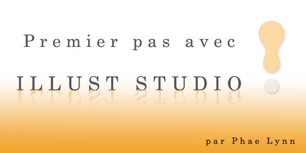 Premier pas avec Illust Studio - Partie 1 by Phae-Lynn