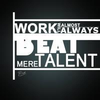 Work Beats Talent by NTSD-Applejuice