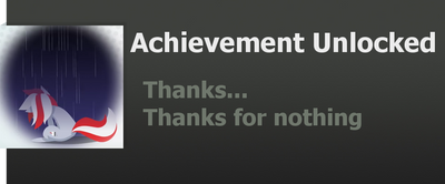 Achievement: Thanks for nothing by WolfProduction