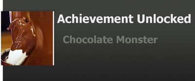 Achievement: Chocolate Monster by WolfProduction