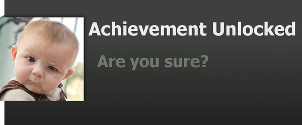 Achievement: Are You Sure by WolfProduction