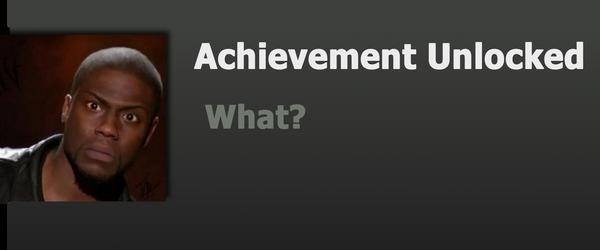 Achievement: What?