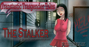 The Stalker. A Transgender Comic