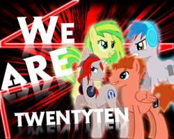 We Are TwentyTen by JustaninnocentPony