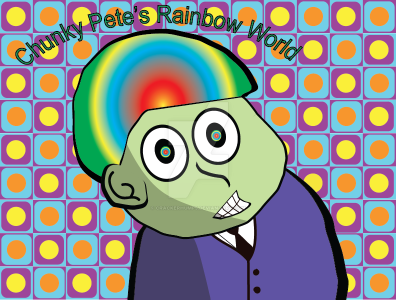 Chunky Pete's Rainbow World by CrackerHumps