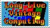 Long Live Vintage Computing
