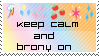Keep Calm and brony on stamp by BOBBOBISON