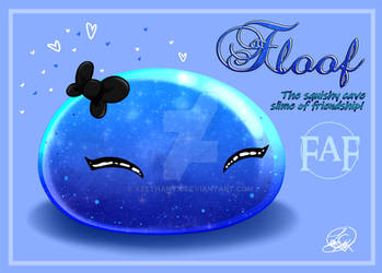 Floof, the squishy cave slime of friendship!