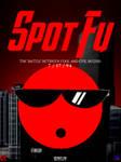 The Spot-Fu Film Adaption