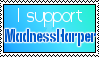 .:I Support MadnessHarper:. by Neurotic-Idealist