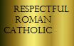 Respectful Roman Catholic by Griffonmender